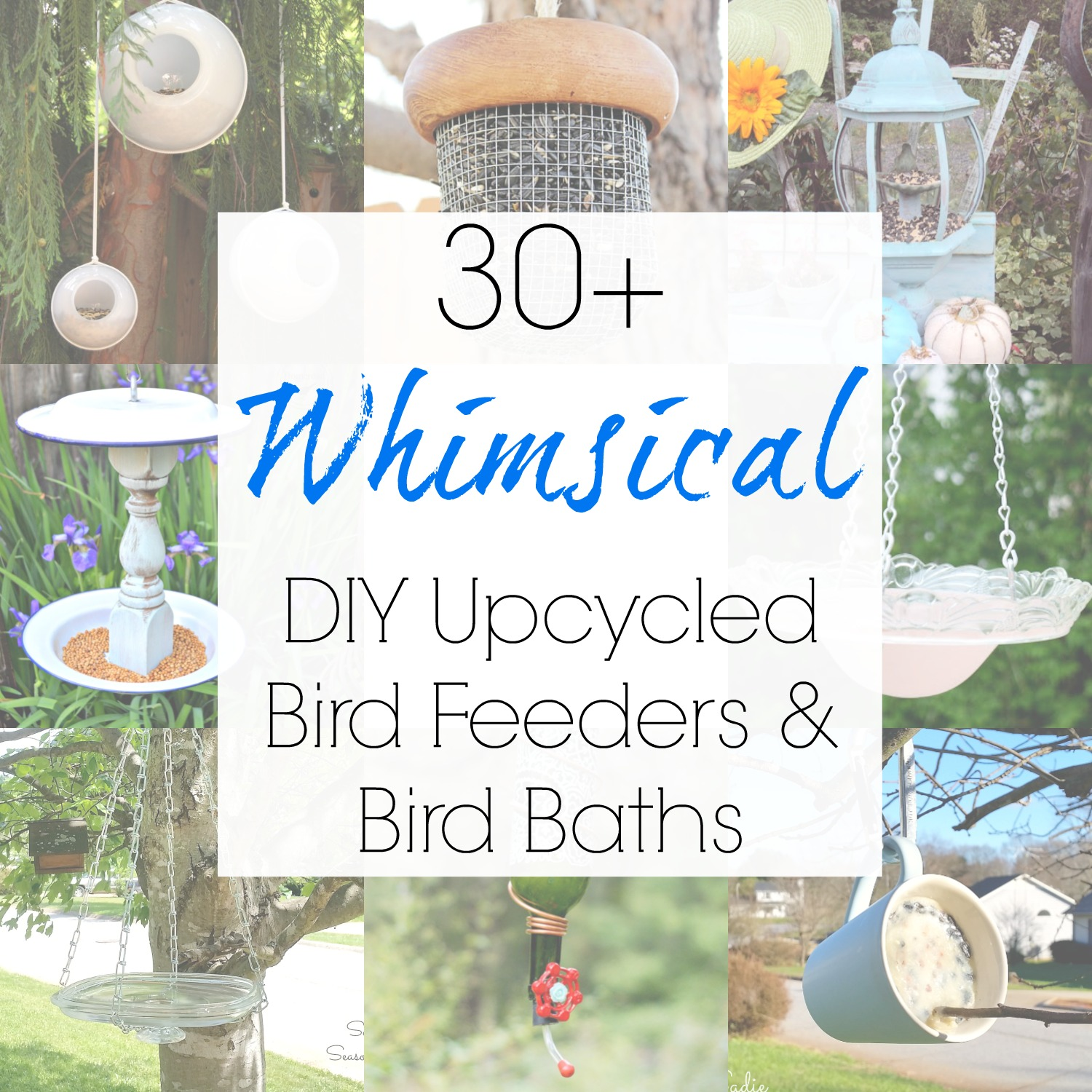 30+ DIY Bird Bath and Upcycled / Repurposed Bird Feeder Ideas