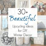 30+ Upcycling Ideas for DIY Winter Decor