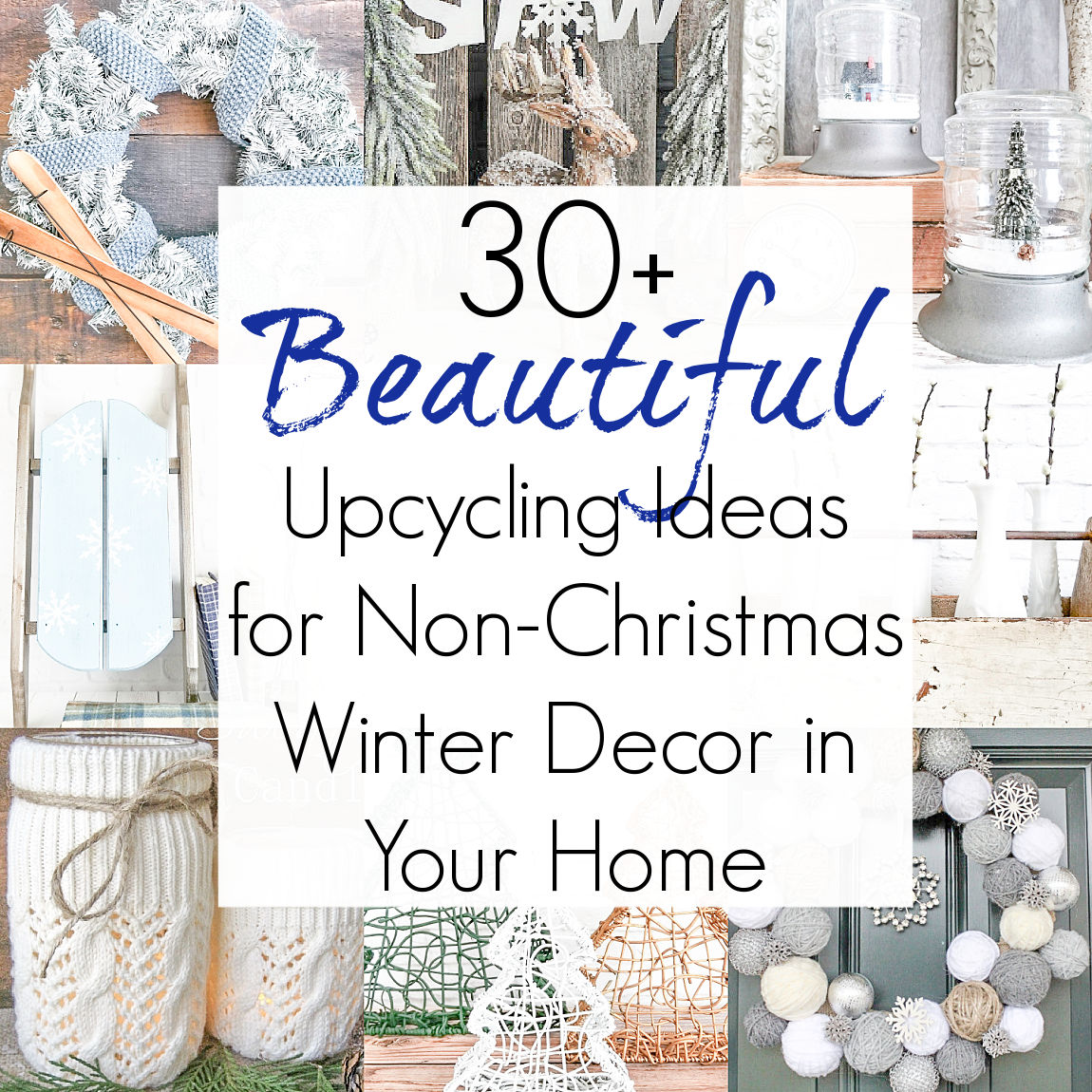 30+ Upcycling Ideas for Non-Christmas Winter Decorations