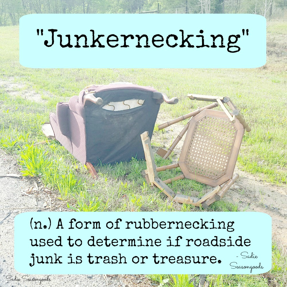 Junkernecking - a form of rubbernecking used to determine if roadside junk is trash or treasure by Sadie Seasongoods