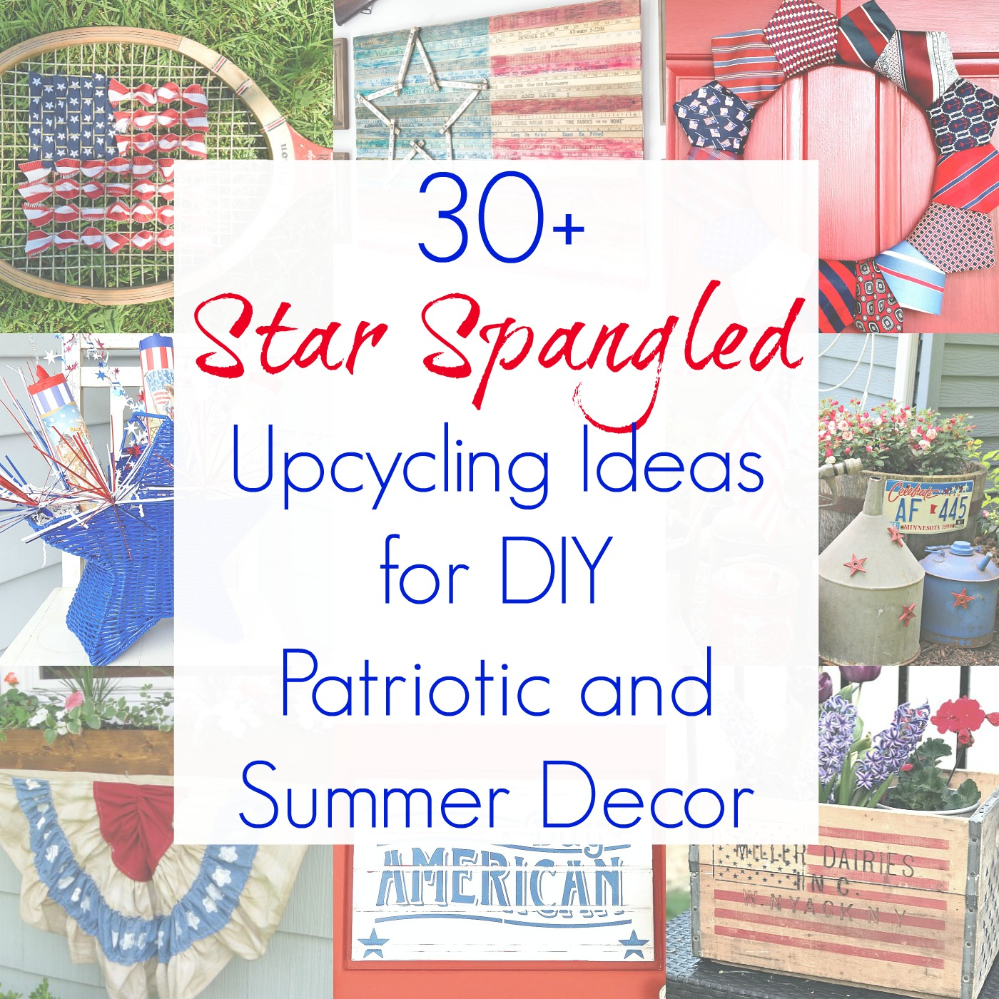 Upcycling Ideas and Repurposed projects for Patriotic decor and Independence Day decorations compiled by Sadie Seasongoods