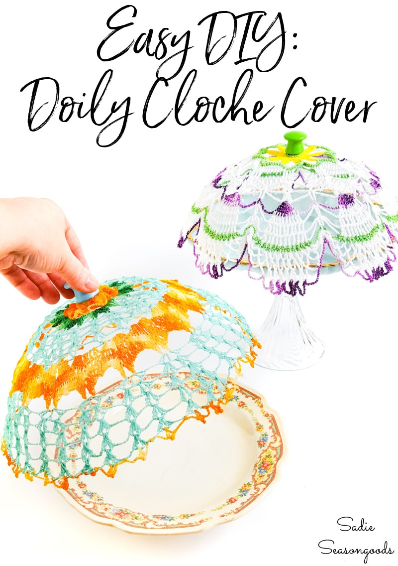 Upcycling vintage doilies as cloche covers
