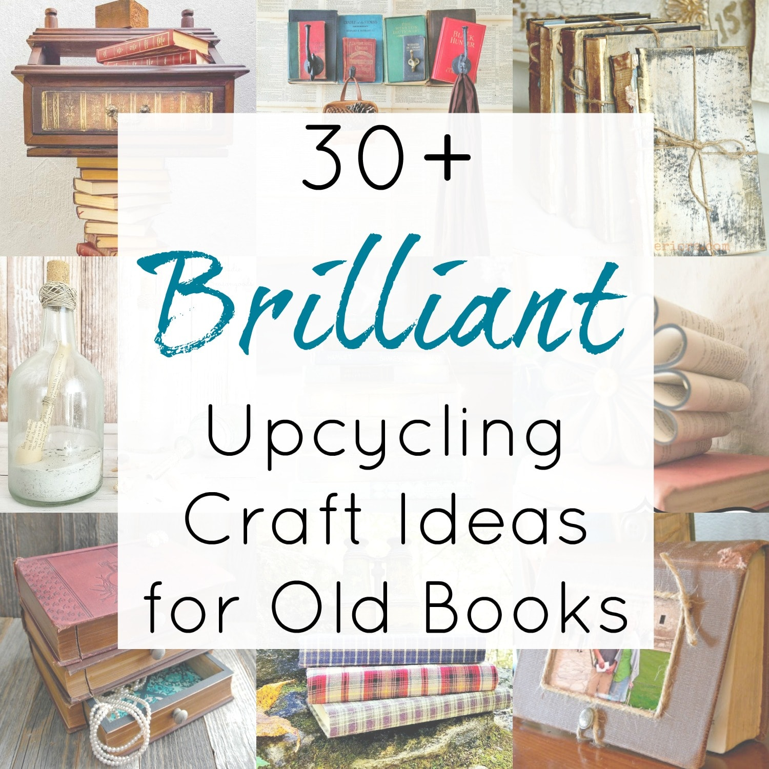 Amazing Upcycling Ideas for Old Books and Repurposed Book Projects for Vintage Books compiled by Sadie Seasongoods