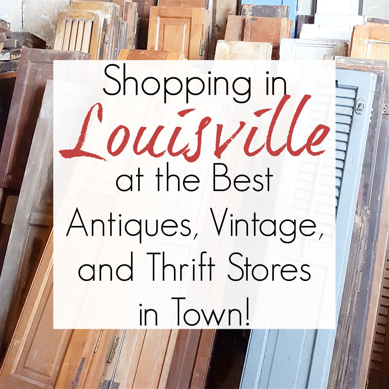 Antiquing and Thrifting in Louisville, KY