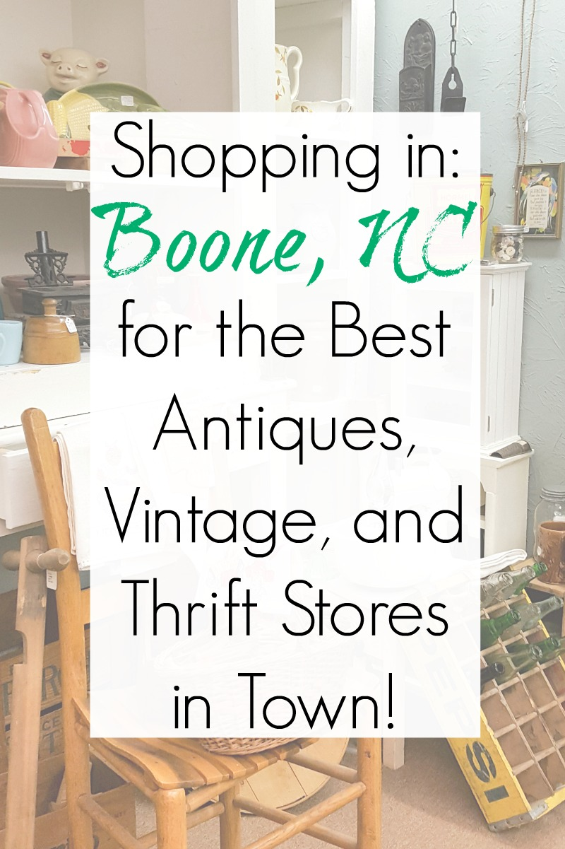 Shopping in Boone NC and Blowing Rock NC for antiques and thrift stores