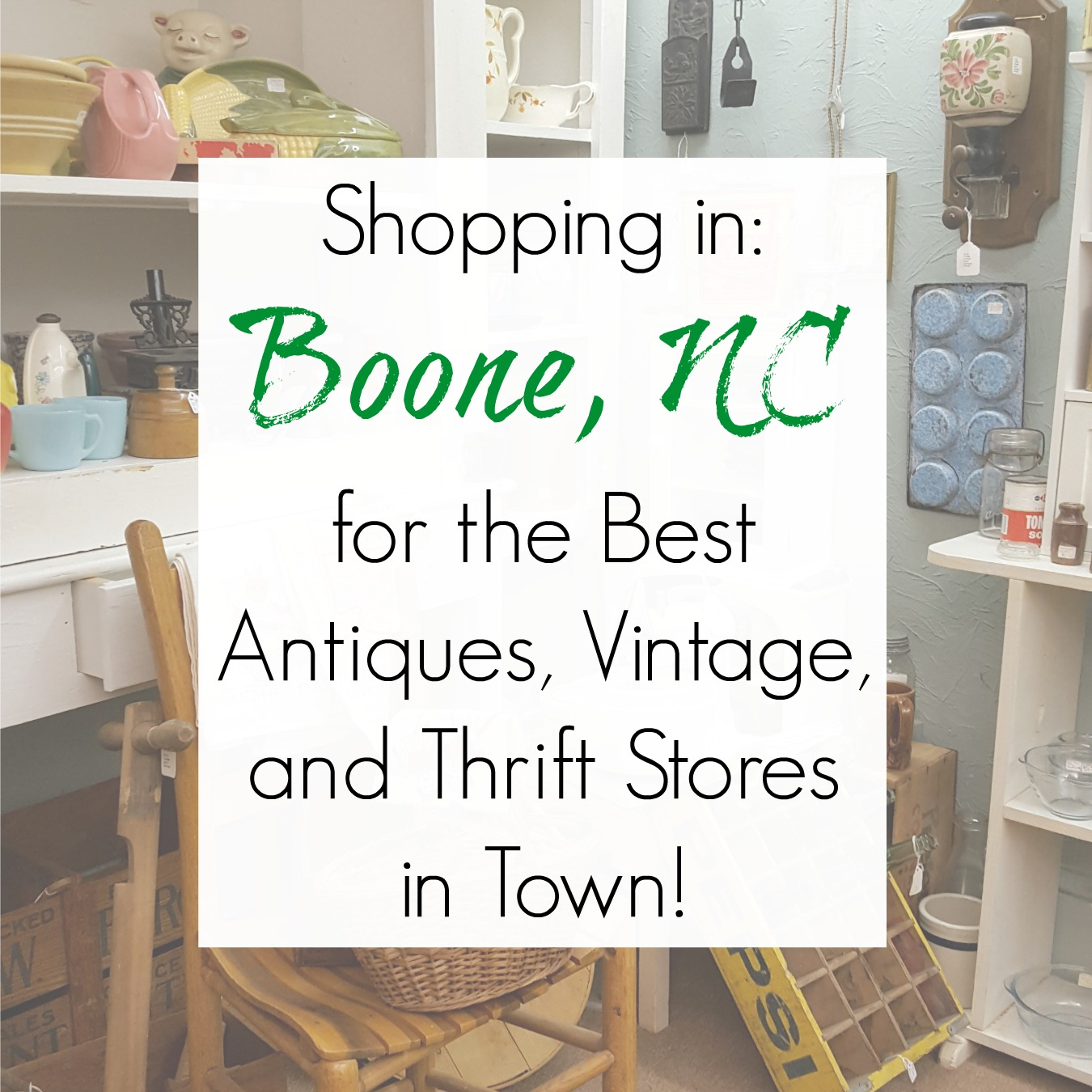 Shopping in Boone, NC: Best Antiques, Vintage, and Thrift Stores