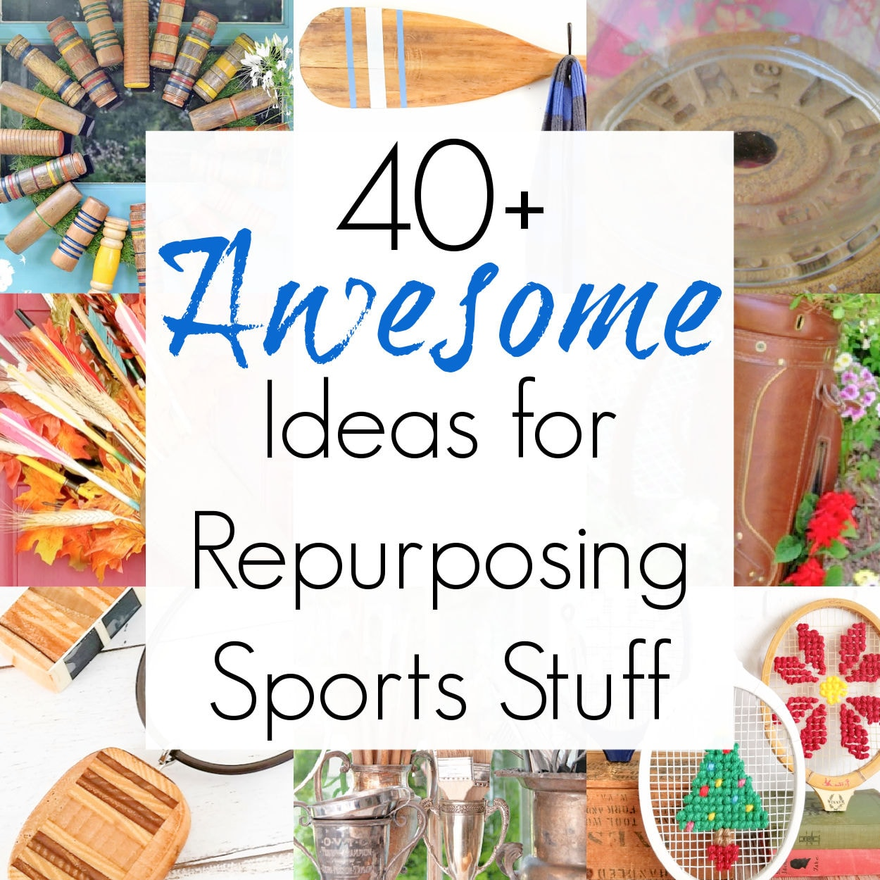 40+ Upcycling Ideas for Sports Stuff