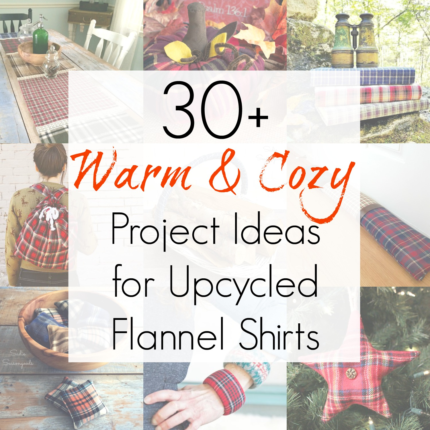 Upcycling ideas and upcycling clothes that use flannel fabric or mens flannel shirts for sewing projects and crafts as compiled by Sadie Seasongoods