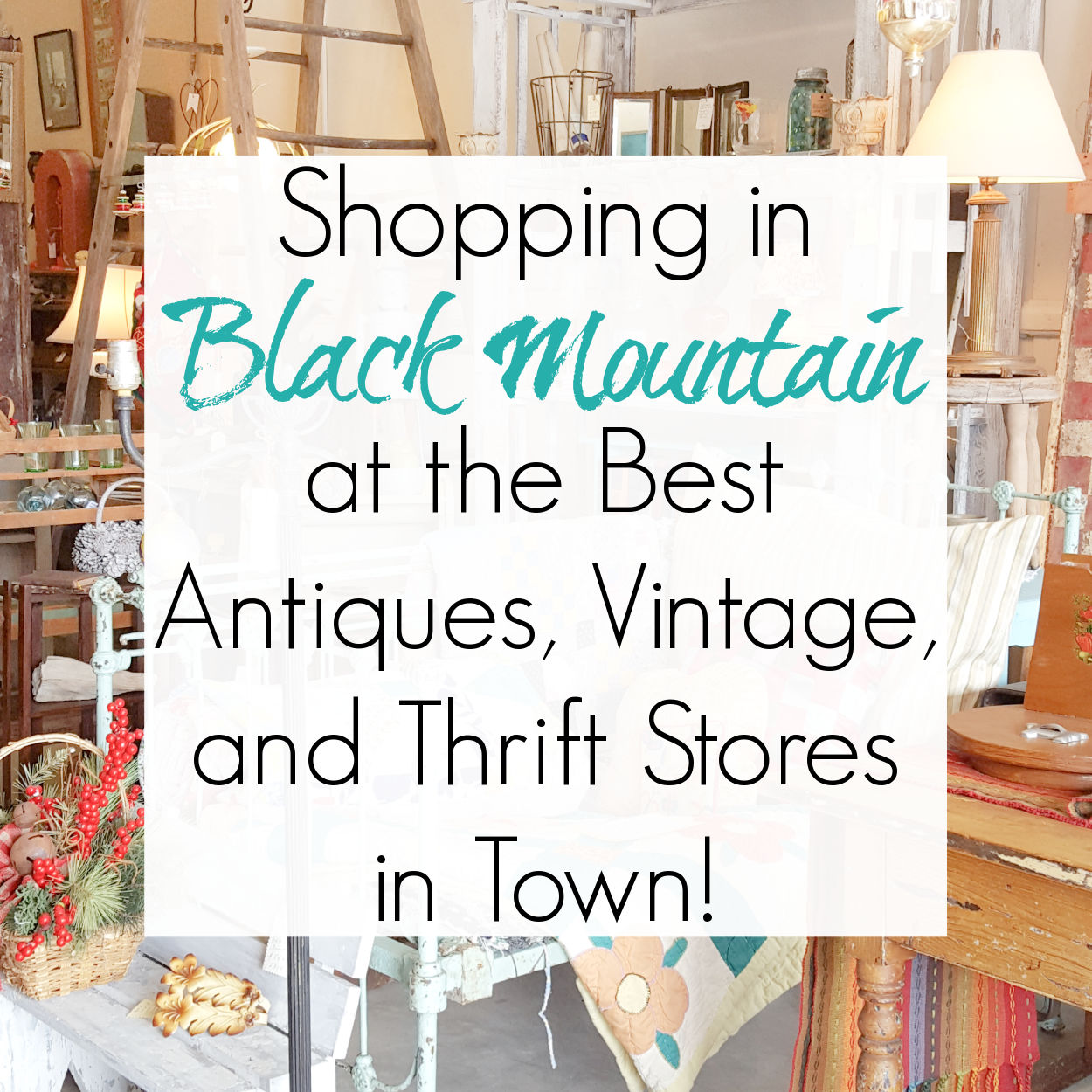 Antiquing in Marion and Black Mountain, NC