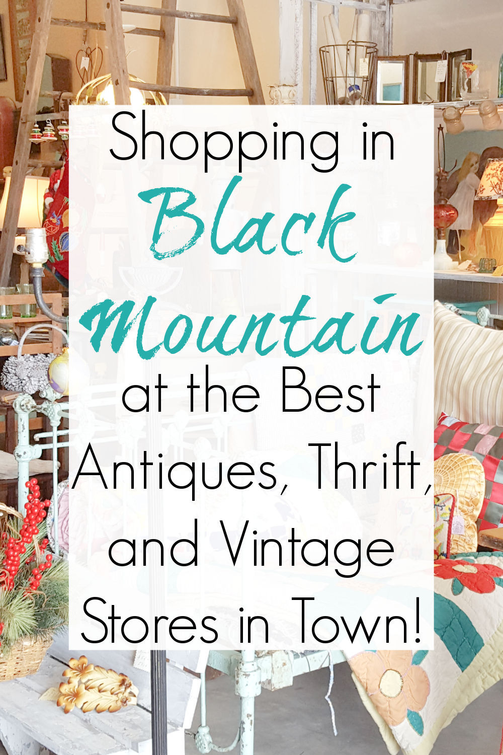shopping at antiques and thrift stores in black mountain