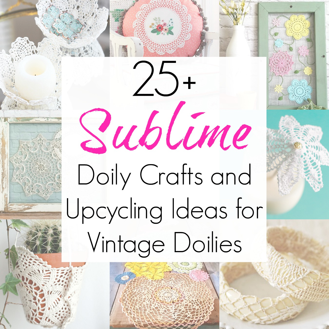 Doily Crafts and Upcycling Ideas for Vintage Doilies as Granny Chic decor for grandmillenials