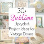 30+ Upcycling Ideas for Lace Doilies