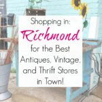 Shopping in Richmond, VA: Best Antiques, Vintage, Architectural Salvage, and Thrift Stores