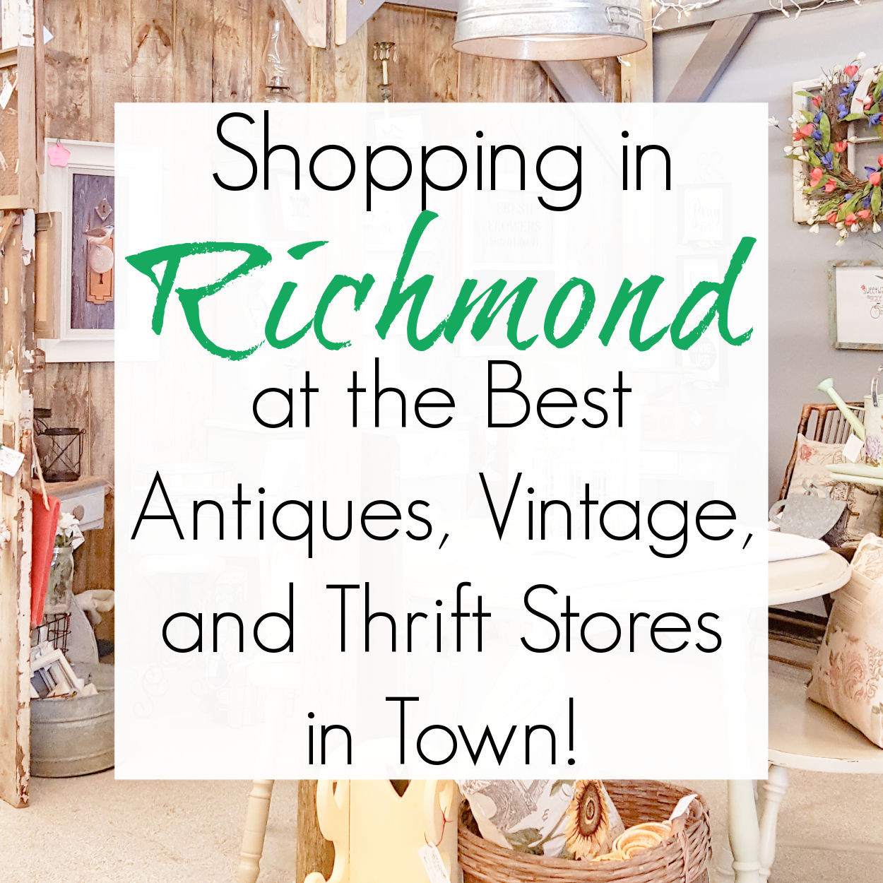 Antiquing and Thrift Shopping in Richmond