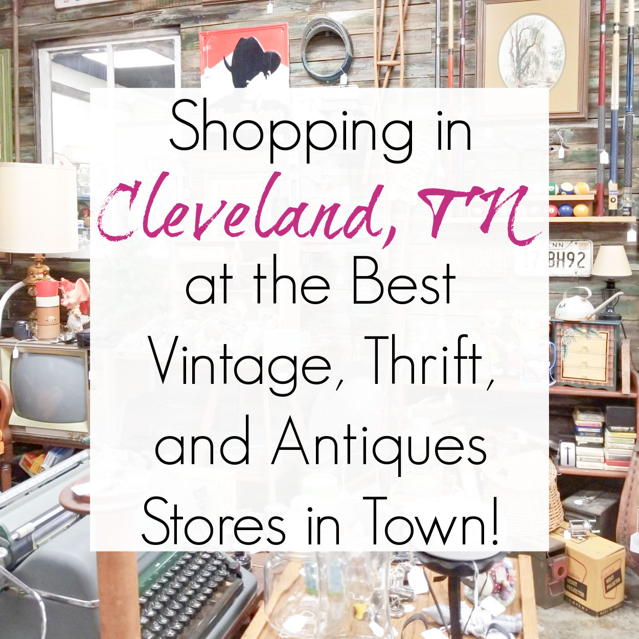 Antiquing in Cleveland, TN