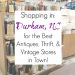 Shopping in Durham, NC: Best Antiques, Vintage, and Thrift Stores