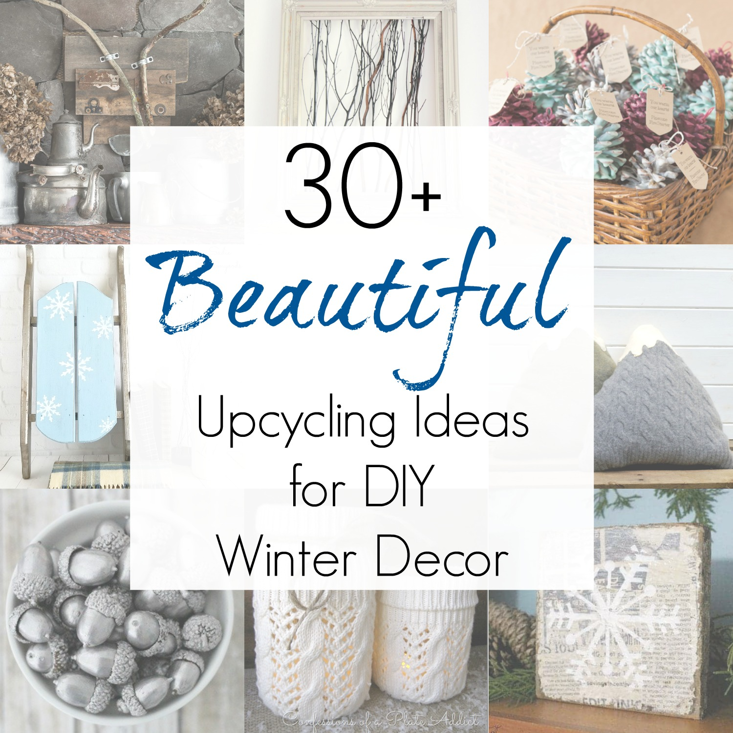 Repurposed projects and upcycling ideas for DIY winter decor and winter wonderland decorations