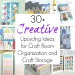 30+ Craft Storage / Craft Organizer Projects