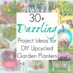 30+ Upcycling Ideas for Garden Planters / Garden Pots