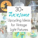 30+ Upcycling Ideas for Vintage Light Fixtures