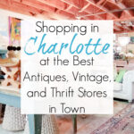Antiquing and Thrift Shopping in Charlotte