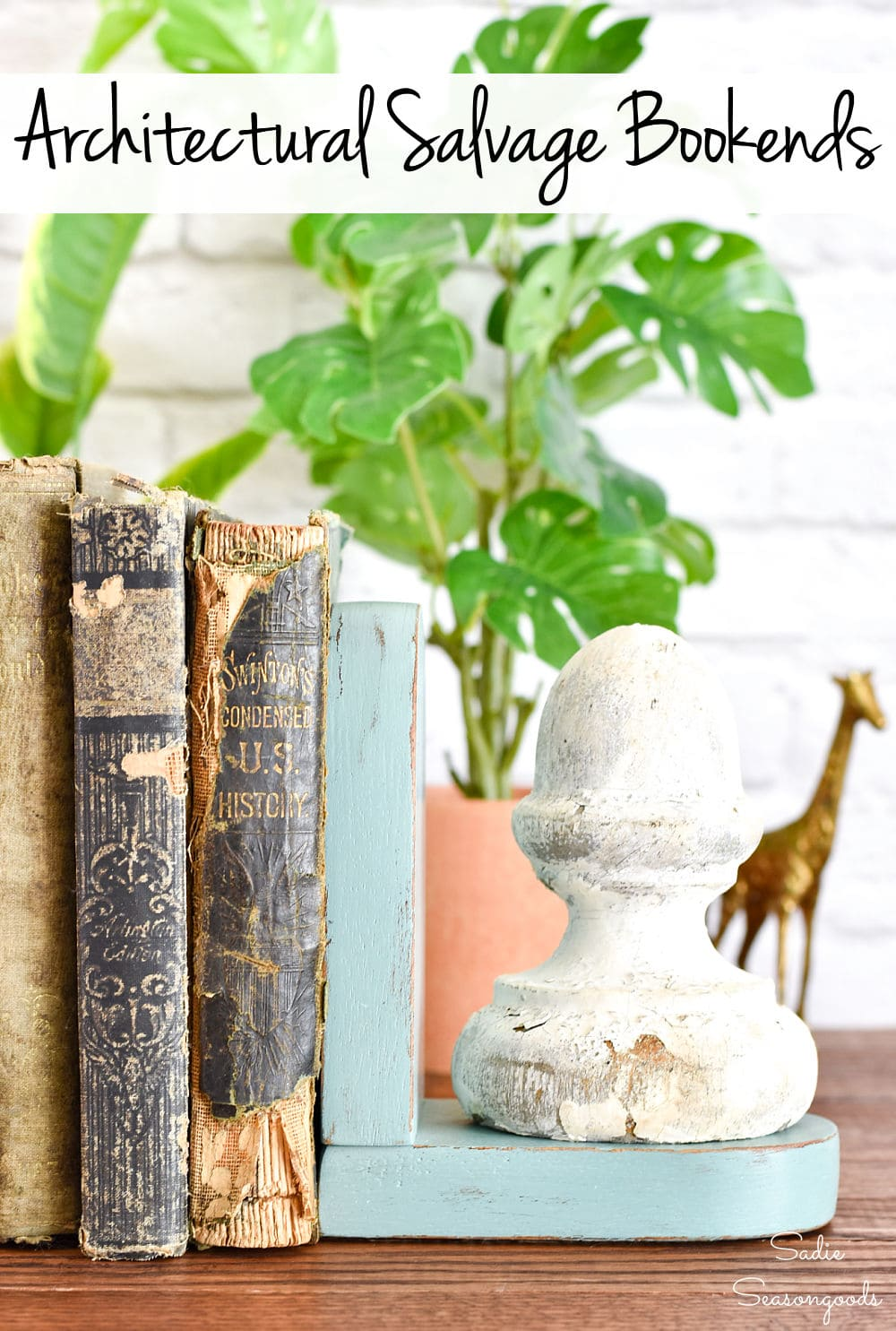 Architectural salvage as farmhouse bookends