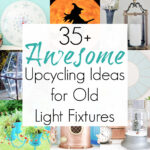 Upcycling Inspiration for Repurposed Light Fixtures