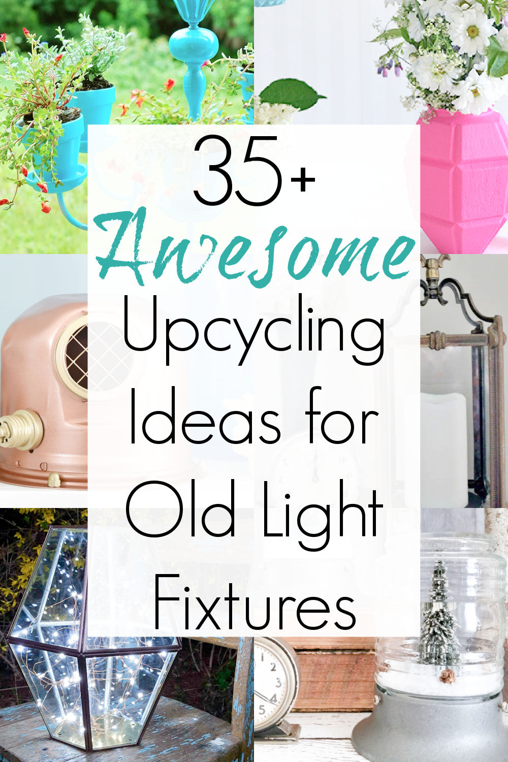 repurposed light fixtures and vintage light globes