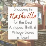Shopping in Nashville, TN: Best Antiques, Vintage, Architectural Salvage, and Thrift Stores