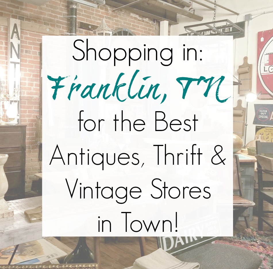 Shopping in Franklin, TN: Best Antiques, Vintage, and Thrift Stores