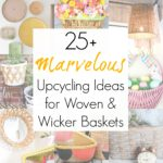 25+ Upcycling Ideas for Wicker Baskets