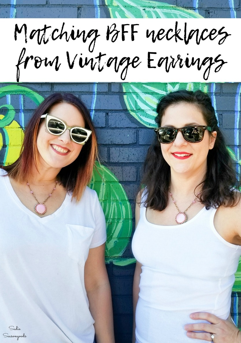 Upcycling vintage earrings to make the matching best friends necklaces
