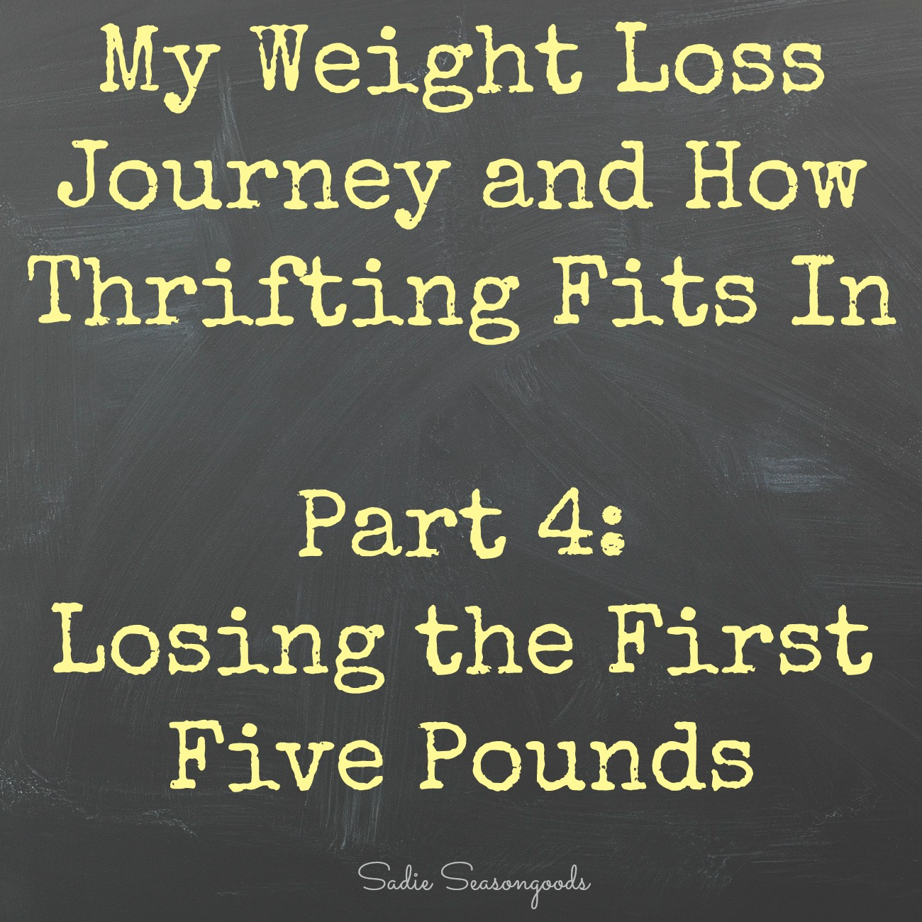 Secondhand Slim Down – Losing the First Five Pounds