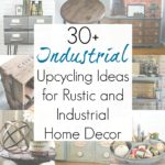 30+ Upcycling Ideas for Industrial Decor