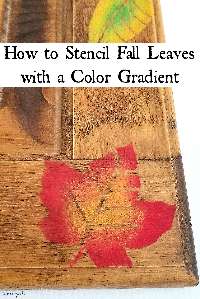 Fall Leaves or Fall Foliage with a gradient of colors of autumn by using stencils for wood signs