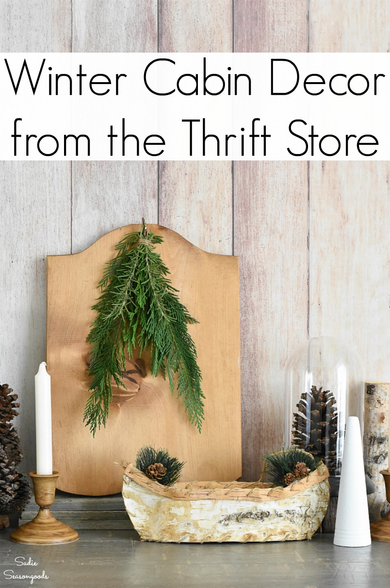 Rustic chic for a winter cabin by thrift shopping and upcycling ideas