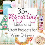 30+ Wine Crafts and Projects for Wine Drinkers