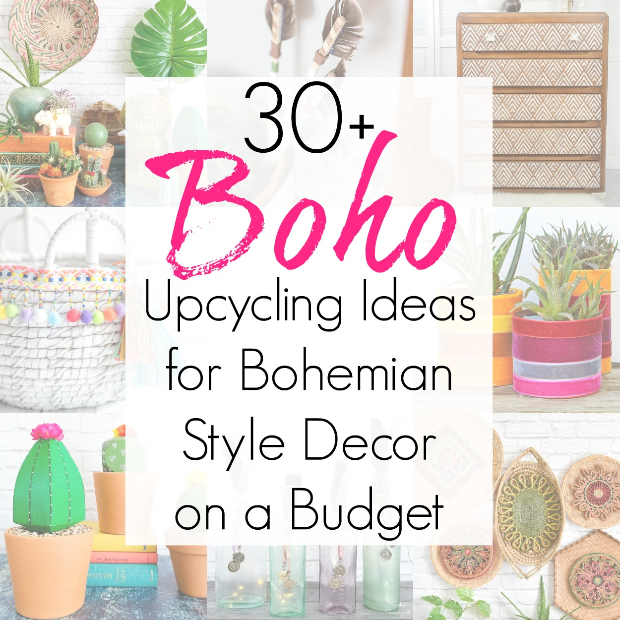 Bohemian style decor and upcycling projects for boho decor on a budget