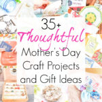 35+ Mother's Day Craft Ideas