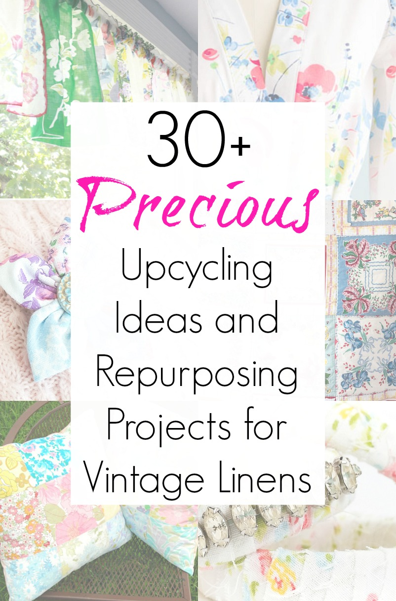Repurposing ideas for vintage tablecloths and vintage linens and old bed sheets