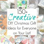 150+ Creative DIY Christmas Gifts