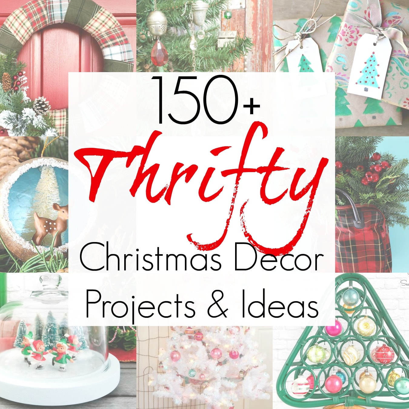 150+ Ideas for Thrifty Christmas Decor