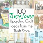 100+ Upcycling Craft Ideas from the Thrift Store Decor Team in 2020