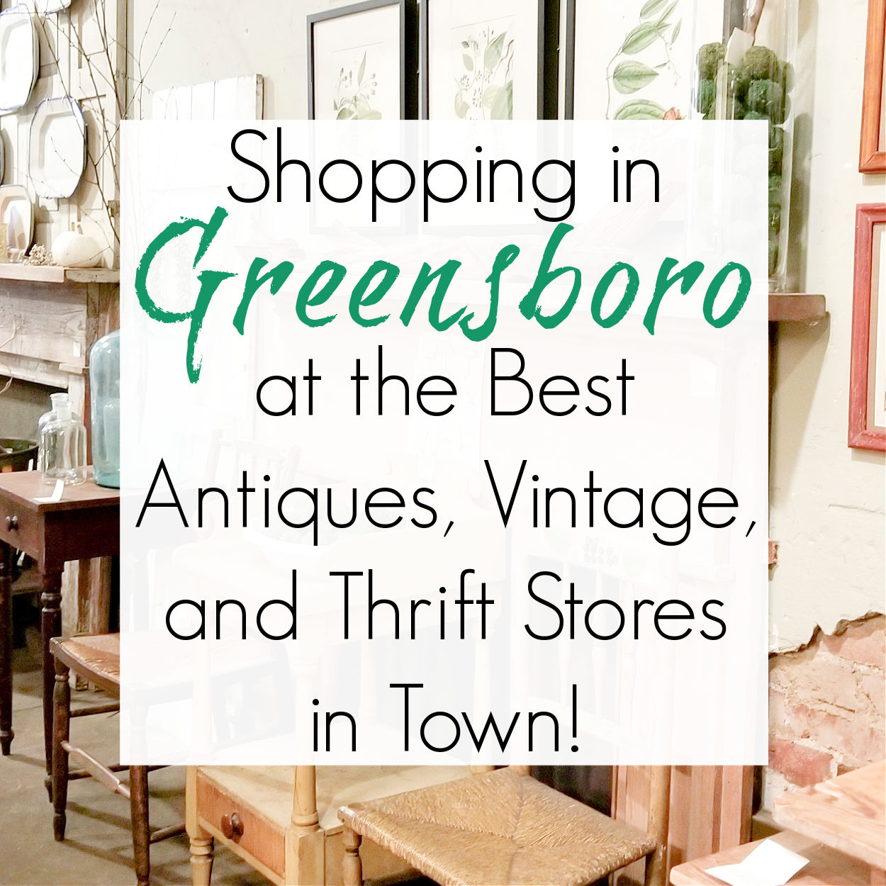 Antiquing and Thrift Shopping in Greensboro