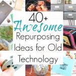 Repurposing Projects for Old Technology
